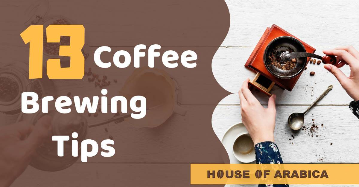13 Coffee Brewing Tips