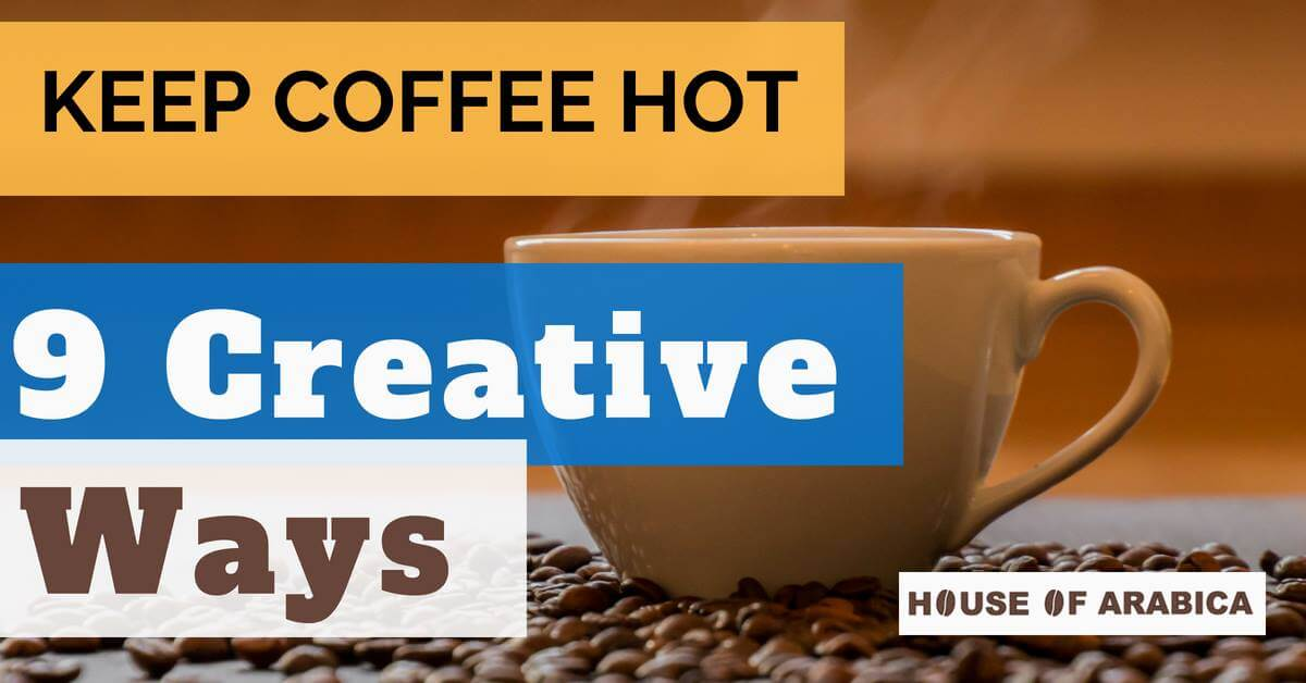 Keep Coffee Hot
