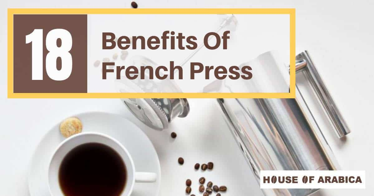 French Press Benefits