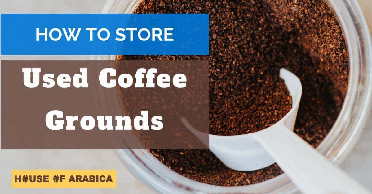 Store Used Coffee Grounds
