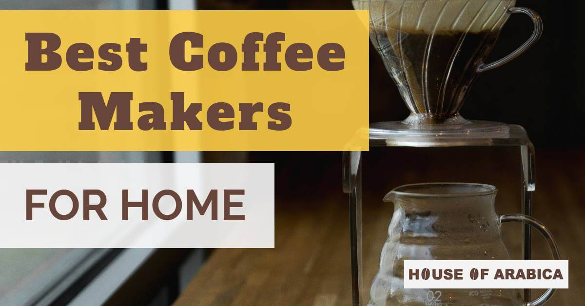 Best Coffee Maker for home